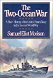 world war two a short history - The Two-Ocean War: A Short History of the United States Navy in the Second World War