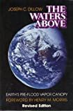 img - for The Waters Above: Earth's Pre-Flood Vapor Canopy (Revised Edition) book / textbook / text book