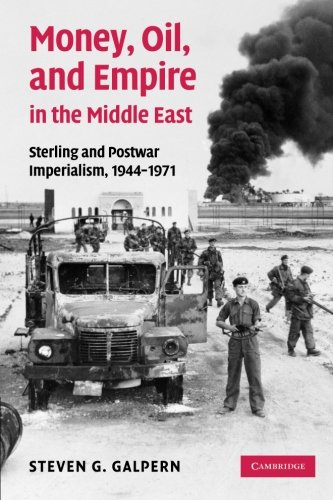 Download Money, Oil, and Empire in the Middle East: Sterling and Postwar Imperialism, 1944-1971 ebook