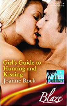 Girl's Guide to Hunting and Kissing (Blaze Romance)