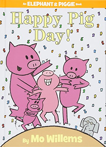 (Happy Pig Day! (An Elephant and Piggie Book) )