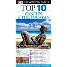 Eyewitness Travel Guides Top Ten Cancun And Yucatan
