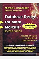 Database Design for Mere Mortals: A Hands-On Guide to Relational Database Design Kindle Edition