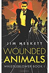 Wounded Animals (Whistleblower Trilogy) Paperback
