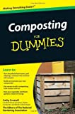 Image: Composting For Dummies, by Cathy Cromell, The National Gardening Association. Publisher: For Dummies; 1 edition (February 8, 2010)