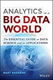 img - for Analytics in a Big Data World: The Essential Guide to Data Science and its Applications (Wiley and SAS Business Series) book / textbook / text book