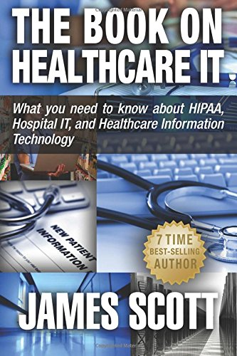 Download The Book on Healthcare IT: What you need to know about HIPAA, Hospital IT, and Healthcare Information Technology pdf