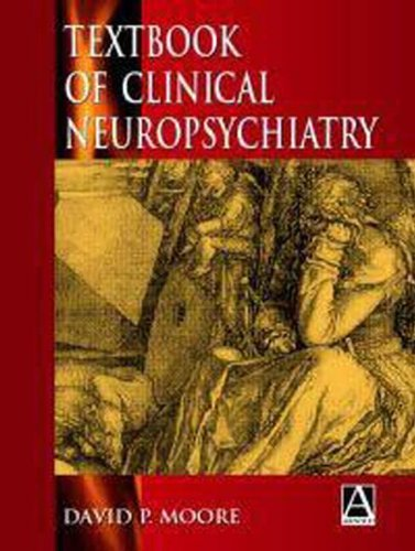 Textbook of Clinical Neuropsychiatry (Hodder Arnold Publication)