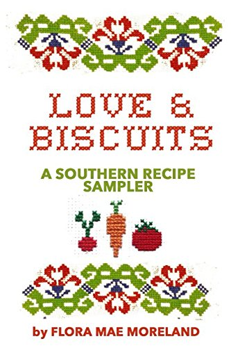 (Love & Biscuits: A Southern Recipe Sampler)