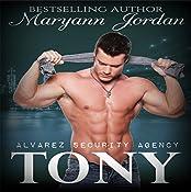 Tony: Alvarez Security Series Volume 2 | Maryann Jordan