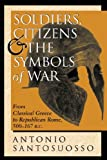 Soldiers, Citizens, and the Symbols of War, Antonio Santosuosso, 081333277X