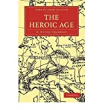 img - for The Heroic Age (Cambridge Library Collection: Classics) (Paperback) - Common book / textbook / text book