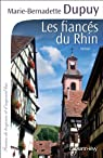 Les Fiancés du Rhin par Marie-Bernadette Dupuy
