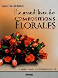 Le grand livre des Compositions Florales
