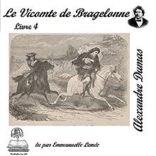 Le vicomte de Bragelonne 4 (Les trois mousquetaires 3.4) | Livre audio Auteur(s) : Alexandre Dumas Narrateur(s) : Emmanuelle Lemée