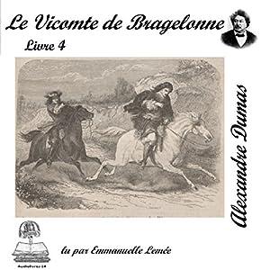 Le vicomte de Bragelonne 4 (Les trois mousquetaires 3.4) | Livre audio