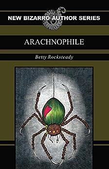 Arachnophile by [Rocksteady, Betty]