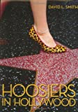 Hoosiers in Hollywood, Smith, David L., 0871951940