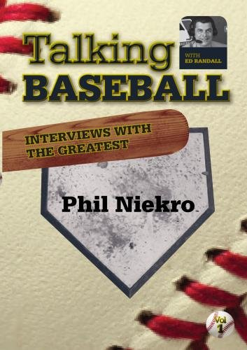 Talking Baseball with Ed Randall - Atlanta Braves - Phil Niekro ()