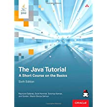 The Java Tutorial: A Short Course on the Basics (6th Edition)