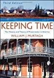 img - for Keeping Time: The History and Theory of Preservation in America book / textbook / text book
