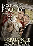 Lost and Found (Walk the Right Road, Book 2)