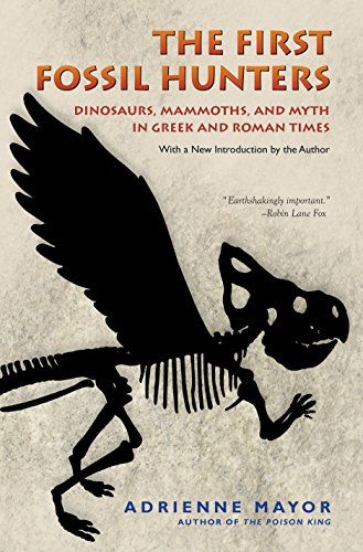 The first fossil hunters dinosaurs mammoths and myth in greek the first fossil hunters dinosaurs mammoths and myth in greek and roman times fandeluxe Ebook collections
