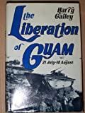 The Liberation of Guam, Harry A. Gailey, 0891413243
