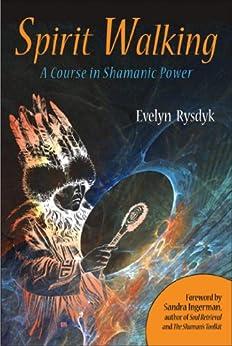 Spirit Walking Course Shamanic Power ebook product image