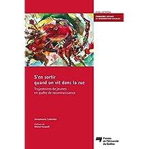 S'en sortir quand on vit dans la rue: Trajectoires de jeunes en quête de reconnaissance (French Edition)
