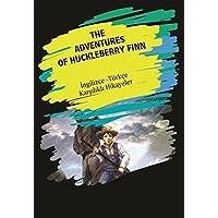 The Adventures of Huckleberry Finn: İngilizce - Türkçe Karşılıklı Hikayeler