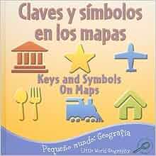 Claves y Simbolos en los Mapas/Keys And Symbols On Maps