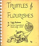 img - for Truffles & Flourishes: Selected Recipes From Taffy Bodman book / textbook / text book