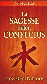 La sagesse selon Confucius en 230 citations par  Editions Esi