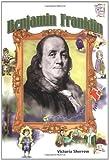 Benjamin Franklin, Victoria Sherrow, 0822501988
