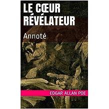 Le Cœur révélateur: Annoté (French Edition)