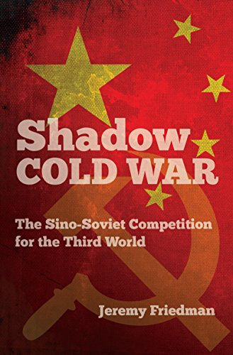Competition Shadow (Shadow Cold War: The Sino-Soviet Competition for the Third World (The New Cold War History))