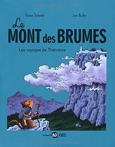 vignette de 'Le mont des brumes n° 1<br /> Les voyages de Théodore (Jon Buller)'