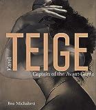 Karel Teige: Captain of the Avant-Garde