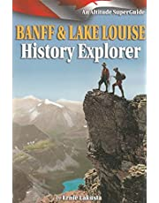 Banff and Lake Louise History Explorer: An Altitude SuperGuide