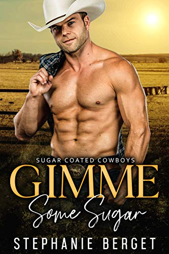 Some Gimme Sugar - Gimme Some Sugar (Sugar Coated Cowboys Book 1)
