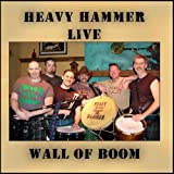 Heavy Hammer Live...Wall of BOOM!