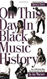 img - for On This Day In Black Music History by Jay Warner published by Hal Leonard Corporation (2006) book / textbook / text book