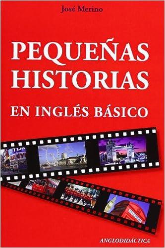 Pequeñas historias en inglés básico: Amazon.es: Merino Bustamante, José: Libros