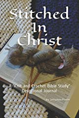 Stitched In Christ: A 'Knit and Crochet Bible Study' - Devotional/Journal