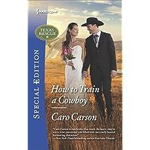 How to Train a Cowboy (Texas Rescue)