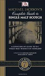 Michael Jackson's Complete Guide to Single Malt Scotch, 7th Edition