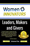 img - for Women Innovators 5: Leaders, Makers and Givers (Volume 5) book / textbook / text book