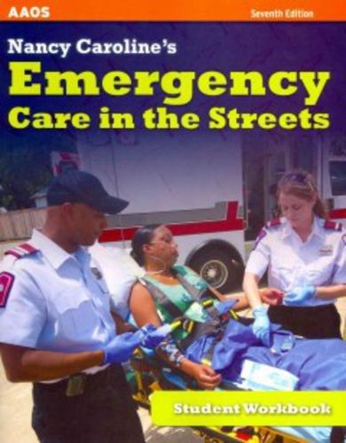 Nancy Caroline's Emergency Care In The Streets, Student Workbook
