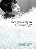 Are Your Eyes Listening?, Sarah Stup, 0978840801
